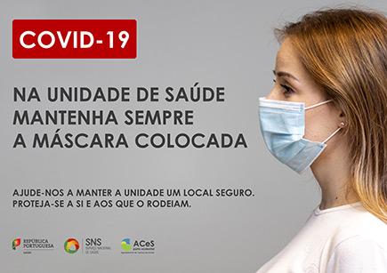 COVID-19 Mantenha a máscara colocada durante a permanência na Unidade de Saúde