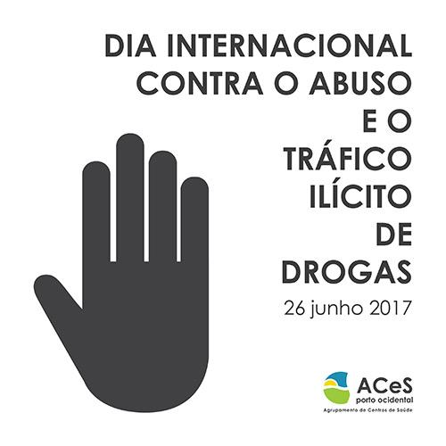 Dia Internacional Contra o Abuso e o Tráfico Ilícito de Drogas 2017