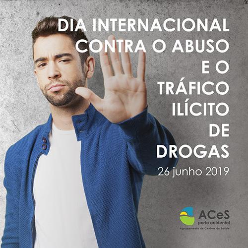 Dia Internacional Contra o Abuso e o Tráfico Ilícito de Drogas 2019