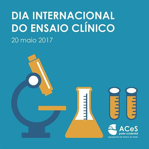 Dia Internacional do Ensaio Clínico 2017