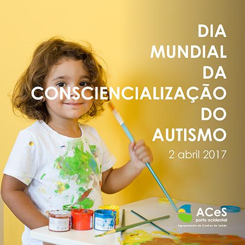 Dia Mundial da Consciencialização do Autismo 2017