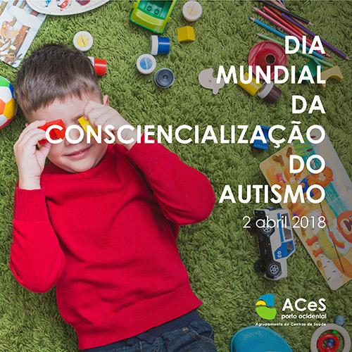 Dia Mundial da Consciencialização do Autismo 2018