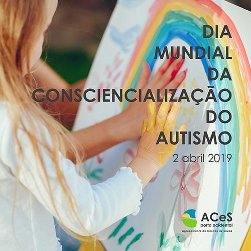 Dia Mundial da Consciencialização do Autismo 2019