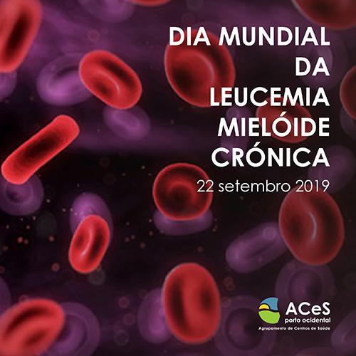 Dia Mundial da Leucemia Mielóide Crónica 2019