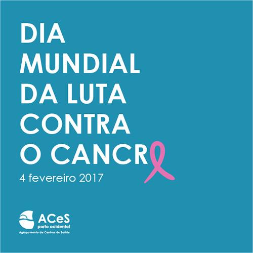 Dia Mundial da Luta Contra o Cancro 2017