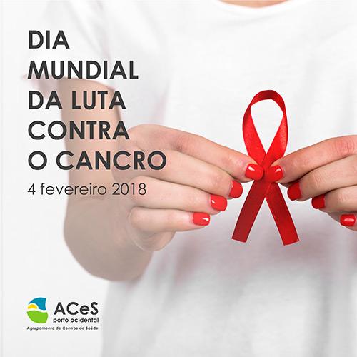 Dia Mundial da Luta Contra o Cancro 2018