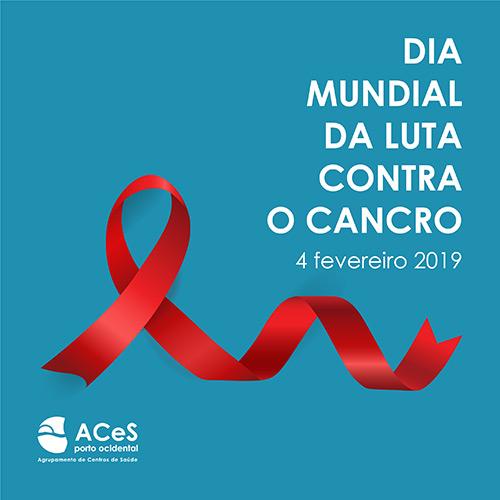 Dia Mundial da Luta Contra o Cancro 2019