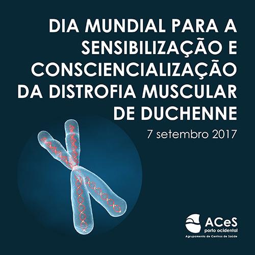 Dia Mundial para a Sensibilização e Consciencialização da Distrofia Muscular de Duchenne 2017