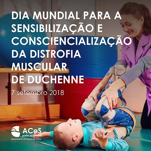 Dia Mundial para a Sensibilização e Consciencialização da Distrofia Muscular de Duchenne 2018