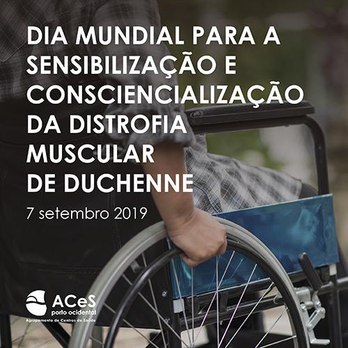 Dia Mundial para a Sensibilização e Consciencialização da Distrofia Muscular de Duchenne 2019